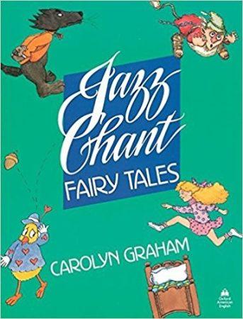 Jazz Chant Fairy Tales TB. Graham, Carolyne