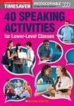 English Timesavers: 40 Speaking Activities for Lower-Level Classes - Photocopiable